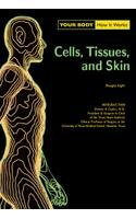 Skins, Cells, Tissue (Your Body) 9780791077085