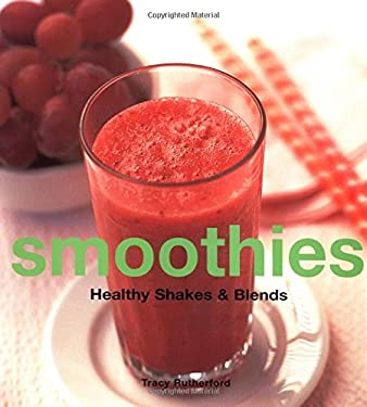 Smoothies Smoothies: Healthy Shakes & Blends Healthy Shakes & Blends 9780794650186