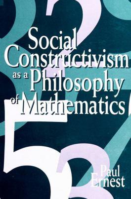 Social Constructivism as a Philosophy of Mathematics 9780791435885