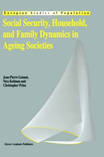Social Security, Household, and Family Dynamics in Ageing Societies 9780792333951