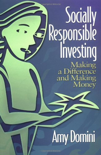 Socially Responsible Investing: Making a Difference and Making Money 9780793141739