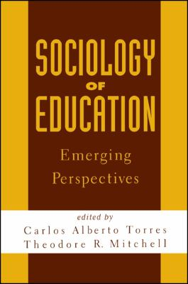 Sociology of Education: Emerging Perspectives 9780791437568