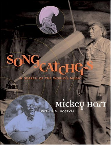 Songcatchers: In Search of the World's Music 9780792241072