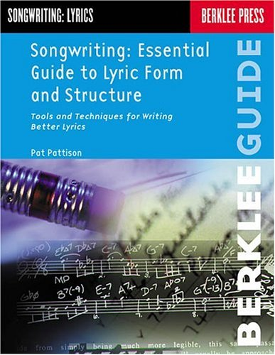 Songwriting: Essential Guide to Lyric Form and Structure: Tools and Techniques for Writing Better Lyrics 9780793511808