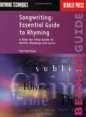 Songwriting: Essential Guide to Rhyming: A Step-By-Step Guide to Better Rhyming and Lyrics 9780793511815