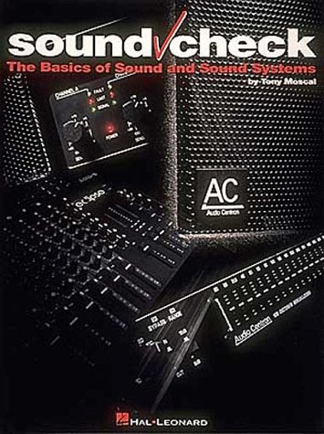 Sound Check: The Basics of Sound and Sound Systems 9780793535590