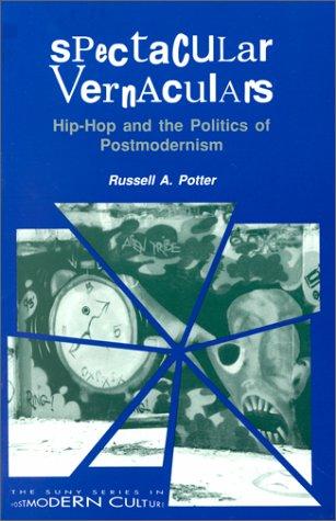 Spectacular Vernaculars : Hip-Hop and the Politics of Postmodernism