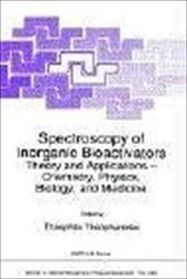 Spectroscopy of Inorganic Bioactivators: Theory and Applications Chemistry, Physics, Biology, and Medicine 3165307