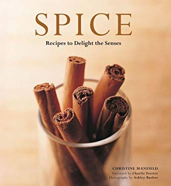 Spice: Recipes to Delight the Senses 9780794604899