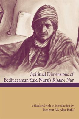 Spiritual Dimensions of Bediuzzaman Said Nursi's Risale-i Nur 9780791474747