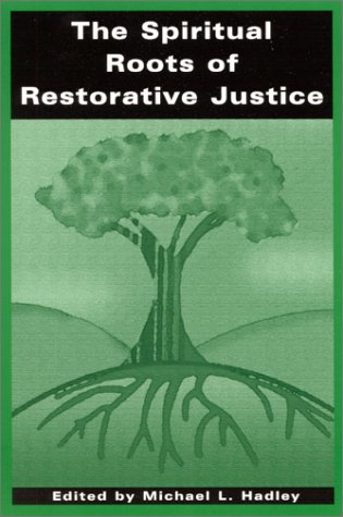 Spiritual Roots of Restorative Jus 9780791448526