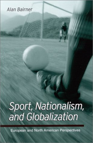 Sport, Nationalism, and Globalization 9780791449127