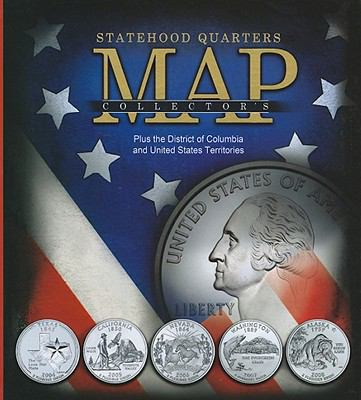 Statehood Quarters Collector's Map: Plus the District of Columbia and United States Territories 9780794827847