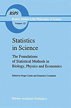 Statistics in Science: The Foundations of Statistical Methods in Biology, Physics and Economics 9780792307976