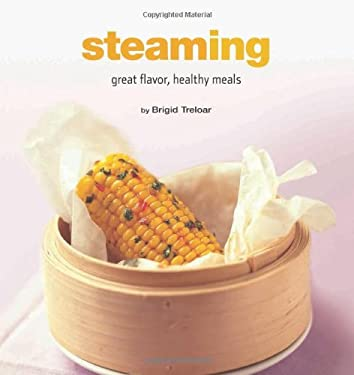 Steaming: Great Flavor, Healthy Meals 9780794605803