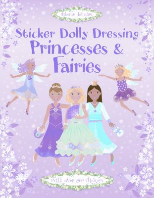 Sticker Dolly Dressing Princesses & Fairies [With Over 800 Stickers] 9780794524180
