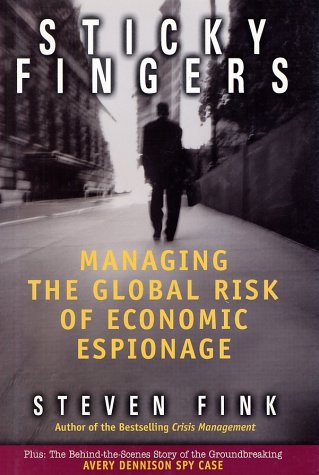 Sticky Fingers: Managing the Global Risk of Economic Espionage 9780793148271