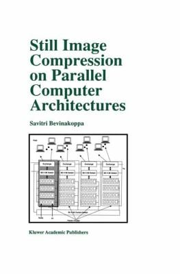 Still Image Compression on Parallel Computer Architectures 9780792383222