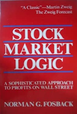 Stock Market Logic: A Sophisticated Approach to Profits on Wall Street 9780793101481