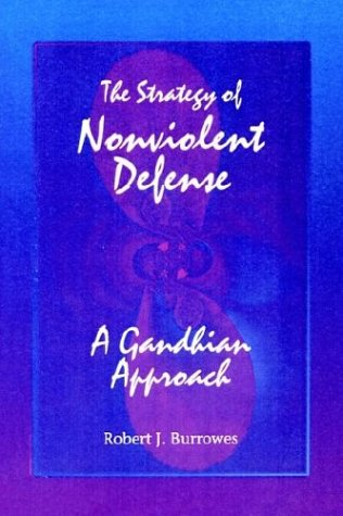 Strategy of Nonviolent Defense: A Gandhian Approach 9780791425886