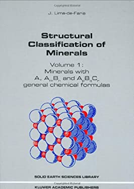 Structural Classification of Minerals: Volume 1: Minerals with A, Ambn and Apbqcr General Chemical Formulas 9780792368922