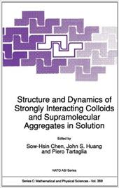 Structure and Dynamics of Strongly Interacting Colloids and Supramolecular Aggregates in Solution 3166660
