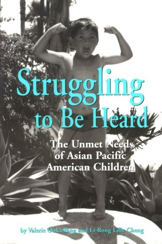 Struggling to Be Heard: The Unmet Needs of Asian Pacific American Children 9780791438404