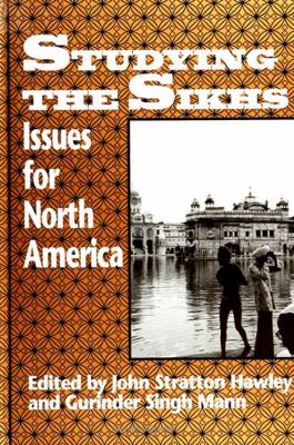 Studying the Sikhs: Issues for North America 9780791414262