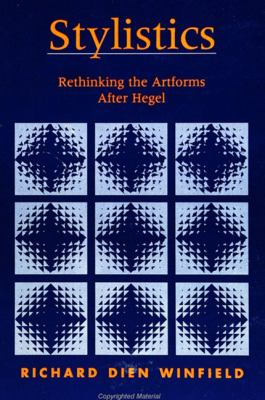Stylistics: Rethinking the Artforms After Hegel 9780791427828