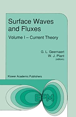 Surface Waves and Fluxes: Volume I Current Theory 9780792308096