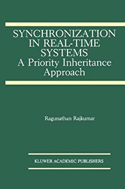 Synchronization in Real-Time Systems:: A Priority Inheritance Approach 9780792392118