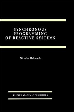 Synchronous Programming of Reactive Systems 9780792393115