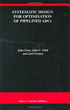 Systematic Design for Optimisation of Pipelined Adcs 9780792372912