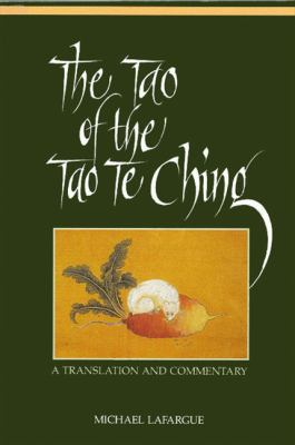 Tao of Tao Te Ching: A Translation and Commentary 9780791409862