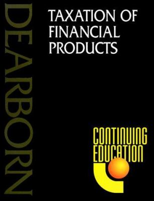 Taxation of Financial Products 9780793132737