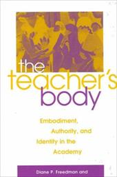 Teacher's Body the: Embodiment, Authority, and Identity in the Academy