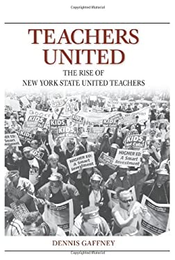 Teachers United: The Rise of New York State United Teachers 9780791471913