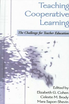 Teaching Cooperative Learning: The Challenge for Teacher Education 9780791459706