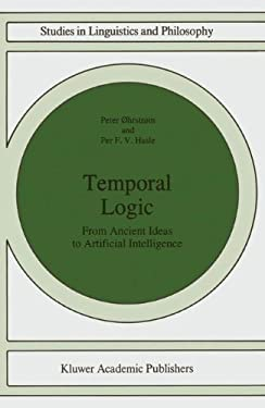 Temporal Logic: From Ancient Ideas to Artificial Intelligence 9780792335863