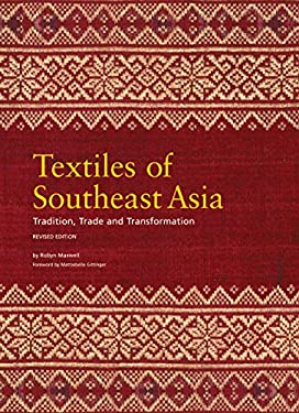 Textiles of Southeast Asia: Tradition, Trade and Transformation 9780794601041