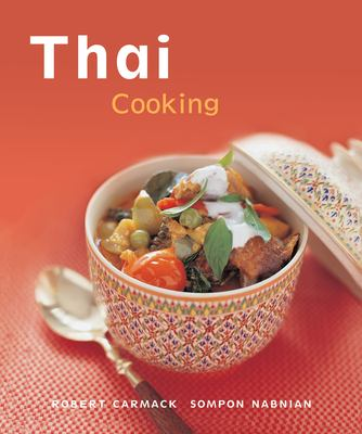 Thai Cooking: Quick, Easy, Delicious Recipes to Make at Home 9780794650292