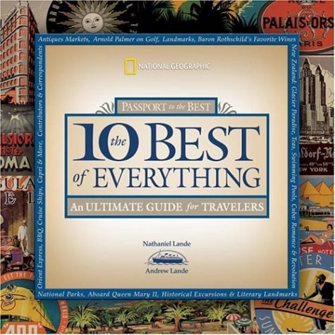 The 10 Best of Everything: An Ultimate Guide for Travelers 9780792253648