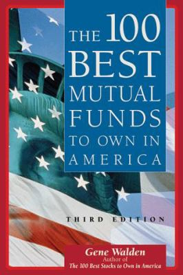 The 100 Best Mutual Funds to Own America 9780793128594