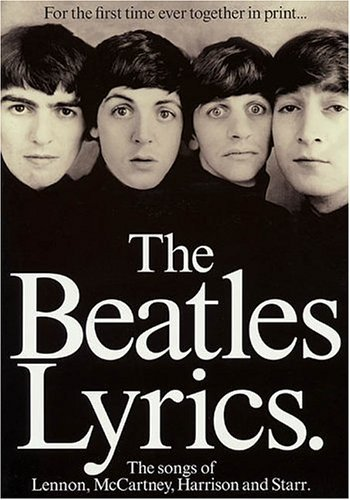 The Beatles Lyrics: The Songs of Lennon, McCartney, Harrison and Starr 9780793515370
