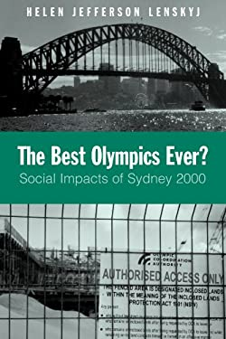 The Best Olympics Ever?: Social Impacts of Sydney 2000 9780791454749