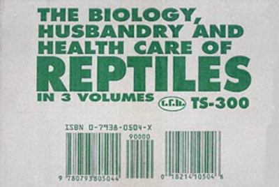 The Biology, Husbandry and Health Care of Reptiles 9780793805044