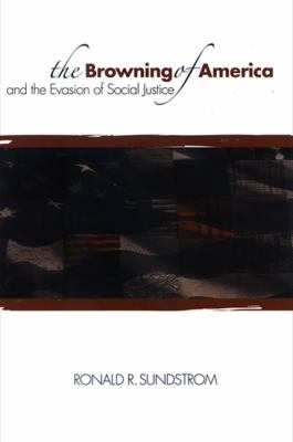 The Browning of America and the Evasion of Social Justice 9780791475867