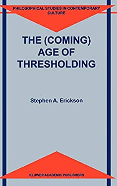 The (Coming) Age of Thresholding 9780792359388