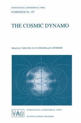 The Cosmic Dynamo 9780792325468