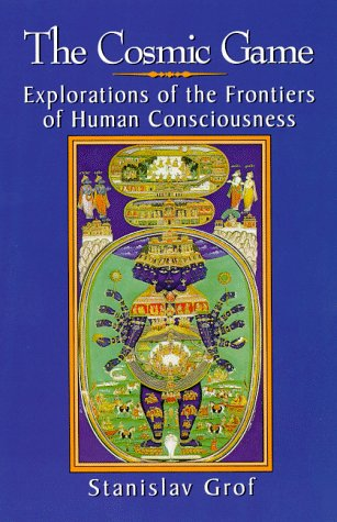 The Cosmic Game: Explorations of the Frontiers of Human Consciousness 9780791438763